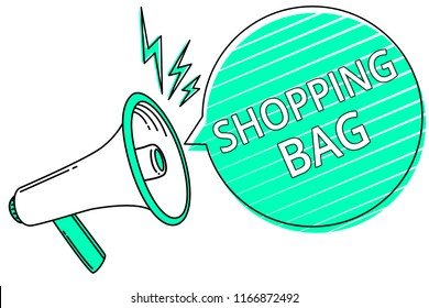 Handwriting text writing Shopping Bag. Concept meaning Containers for carrying personal possessions or purchases Megaphone loudspeaker green speech bubble stripes important loud message.