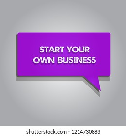 Handwriting text writing Start Your Own Business. Concept meaning Entrepreneurial Venture a Startup Enter into Trade