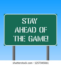 Handwriting text writing Stay Ahead Of The Game. Concept meaning Gaining or maintaining advantage in a situation Blank Rectangular Outdoor Color Signpost photo with Two leg and Outline.
