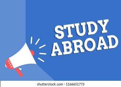 Handwriting text writing Study Abroad. Concept meaning Pursuing educational opportunities in a foreign country Megaphone loudspeaker blue background important message speaking loud.