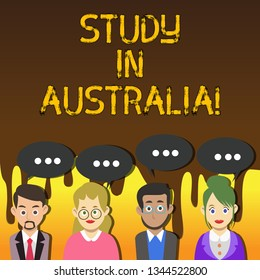 Handwriting text writing Study In Australia. Concept meaning Graduate from oversea universities great opportunity Group of Business People with Blank Color Chat Speech Bubble with Three Dots.
