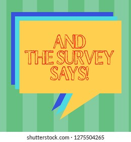 Handwriting text writing And The Survey Says. Concept meaning Results of the poll communicating showing feedback Stack of Speech Bubble Different Color Blank Colorful Piled Text Balloon.
