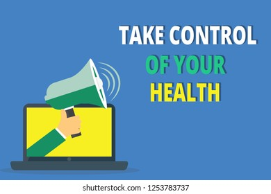 Handwriting text writing Take Control Of Your Health. Concept meaning Balance Life integrate Wellness and Fitness
