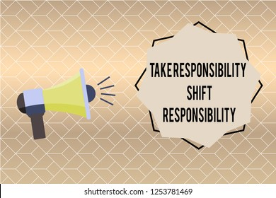 Handwriting text writing Take Responsibility Shift Responsibility. Concept meaning Be matured Take the obligation