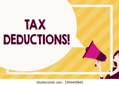 Handwriting text writing Tax Deductions. Concept meaning amount or cost that can be subtracted from someone s is income Huge Blank Speech Bubble Round Shape. Slim Woman Holding Colorful Megaphone.
