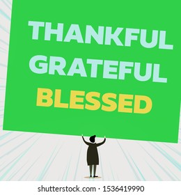 Handwriting text writing Thankful Grateful Blessed. Concept meaning Appreciation gratitude good mood attitude Back view standing short hair woman dress hands up holding blank rectangle.
