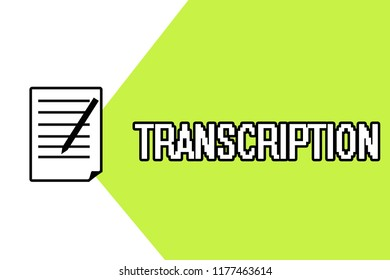 Handwriting text writing Transcription. Concept meaning Written or printed version of something Hard copy of audio