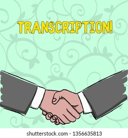 Handwriting text writing Transcription. Concept meaning Written or printed process of transcribing words text voice Businessmen Shaking Hands Firmly as Gesture Form of Greeting and Agreement.