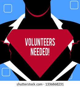 Handwriting text writing Volunteers Needed. Concept meaning Social Community Charity Volunteerism.