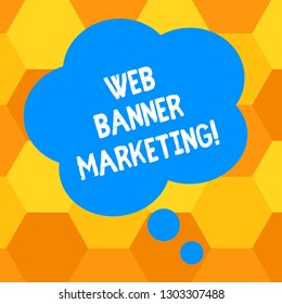 Handwriting text writing Web Banner Marketing. Concept meaning entails to embed an advertisement in a web page Blank Color Floral Shape Thought Speech Bubble photo for Presentation Ads.