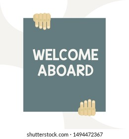 Handwriting text writing Welcome Aboard. Concept meaning Expression of greetings to a demonstrating whose arrived is desired Two hands holding big blank rectangle up down Geometrical background design