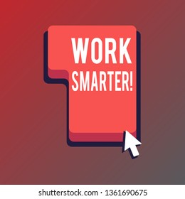 Handwriting text writing Work Smarter. Concept meaning its better to efficient and productive than waste time Direction to Press or Click the Red Keyboard Command Key with Arrow Cursor.