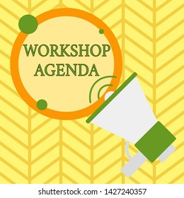 Handwriting text writing Workshop Agenda. Concept meaning helps you to ensure that your place stays on schedule SpeakingTrumpet Empty Round Stroked Speech Text Balloon Announcement.