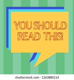 Handwriting text writing You Should Read This. Concept meaning Recommendation be informed get more knowledge Stack of Speech Bubble Different Color Blank Colorful Piled Text Balloon.