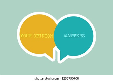 Handwriting text writing Your Opinion Matters. Concept meaning to Have your say Providing a Valuable Input to Improve