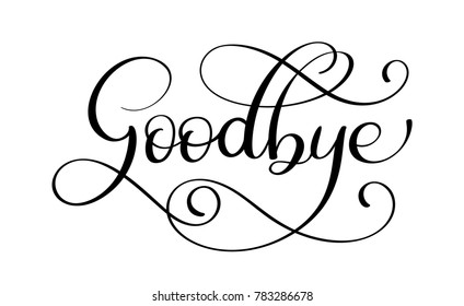 Handwritten Goodbye calligraphy lettering word.  illustration on white background