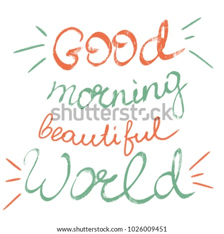 Handwritten Phrase Good Morning Beautiful World Stock Illustration