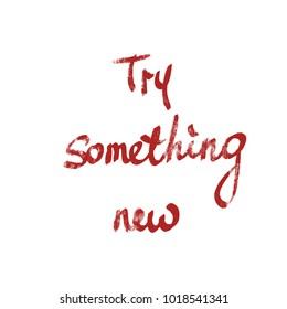 handwritten phrase try something new