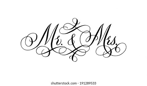 "Hand-written with pointed pen and ink and then scanned in high resolution traditional wedding words ""Mr. and Mrs."""