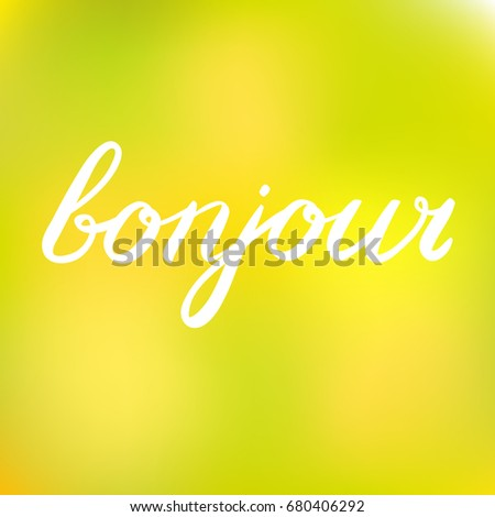 Royalty Free Stock Illustration Of Handwritten Word Bonjour Good Day