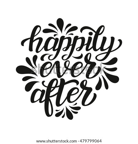 happily ever after hand lettering typographyのイラスト素材 479799064
