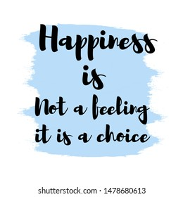 HAPPINESS IS NOT A FEELING IT IS A CHOICE (WHITE & SKYBLUE BACKGROUND) WITH (BLACK FONTS)