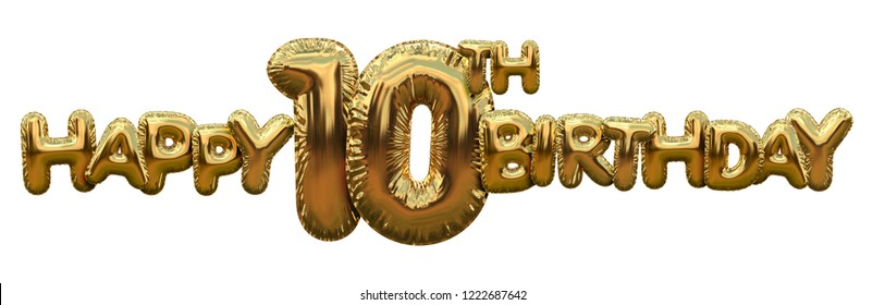 Happy 10th birthday gold foil balloon greeting background. 3D Rendering