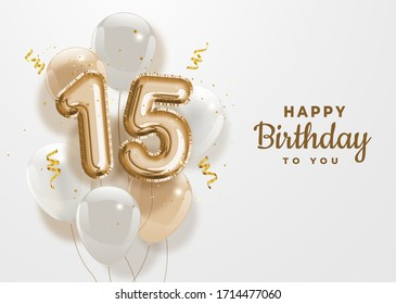 Happy 15th birthday gold foil balloon greeting background. 15 years anniversary logo template- 15th celebrating with confetti. Illustration 3D.