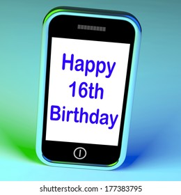 Happy 16th Birthday On Phone Meaning Sixteenth