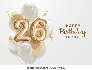 Happy 26th birthday gold foil balloon greeting background. 26 years anniversary logo template- 26th celebrating with confetti. Illustration 3D