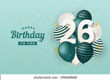 """Happy 26th birthday with green balloons greeting card background. 26 years anniversary. 26th celebrating with confetti. """"Illustration 3D"""""""