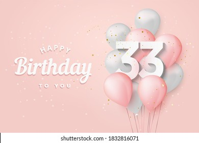 """Happy 33th birthday balloons greeting card background. 33 years anniversary. 33th celebrating with confetti. """"Illustration 3D"""""""