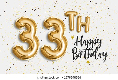 Happy 33th birthday gold foil balloon greeting background. 33 years anniversary logo template- 33th celebrating with confetti. Photo stock.