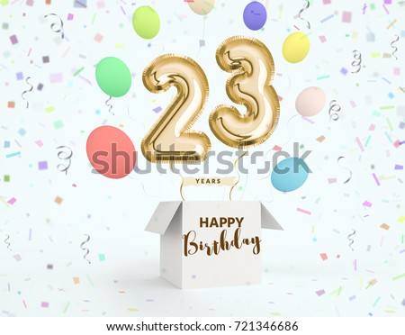 Happy Birthday 23 Years Anniversary Joy Celebration 3d Illustration With Brilliant Gold Balloons Delight