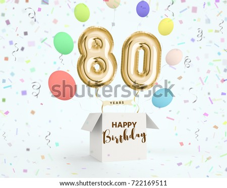 Happy Birthday 80 Years Anniversary Joy Celebration 3d Illustration With Brilliant Gold Balloons Delight Confetti For Your Unique Greeting Card Banner