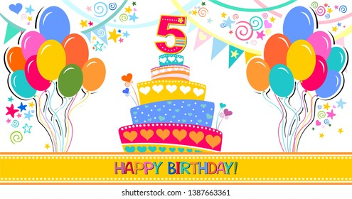 Happy birthday card. Celebration  background with number five, flags, balloon, hearts and place for your text. Birthday cake. Horizontal banner. Greeting, invitation card or flyer.  illustration