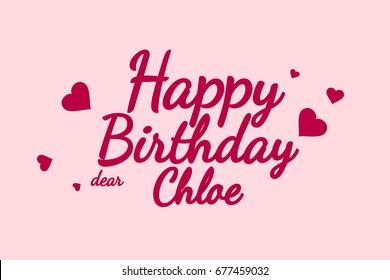 Happy Birthday Chloe background, happy birthday card, happy birthday typography, illustration