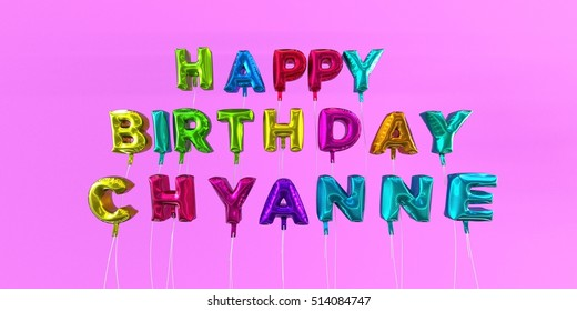 Happy Birthday Chyanne card with balloon text - 3D rendered stock image. This image can be used for a eCard or a print postcard.