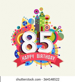 Happy Birthday Eighty Five 85 Year Fun Celebration Greeting Card With Number Text Label
