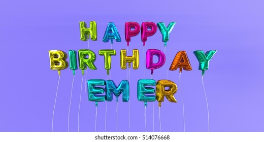 Happy Birthday Emer card with balloon text - 3D rendered stock image. This image can be used for a eCard or a print postcard.