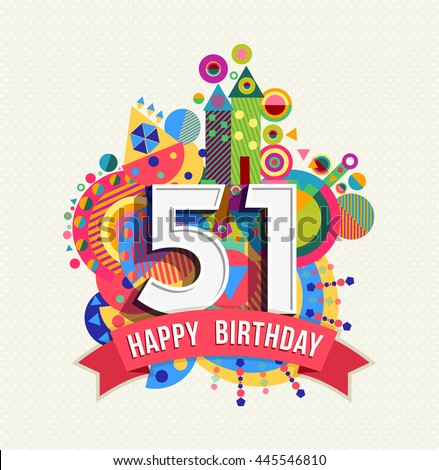Happy Birthday Fifty One 51 Year Fun Celebration Anniversary Greeting Card With Number Text