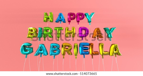 Happy Birthday Gabriella card with balloon text - 3D rendered stock image. This image can be used for a eCard or a print postcard.