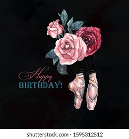 Happy Birthday. Greeting card for ballerina. Pointe shoes and roses. Watercolor illustration on  black watercolor background