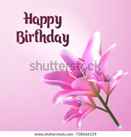 Happy Birthday Greeting Card With A Lily Postcard Pink Tones Ecard For The