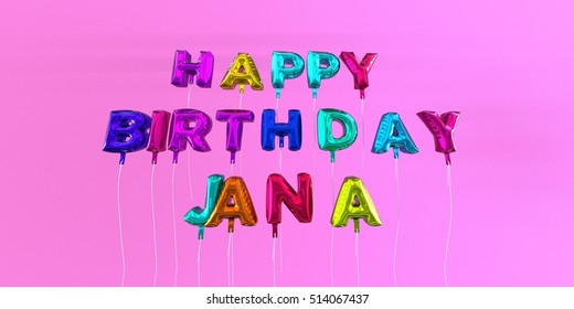 Happy Birthday Jana card with balloon text - 3D rendered stock image. This image can be used for a eCard or a print postcard.
