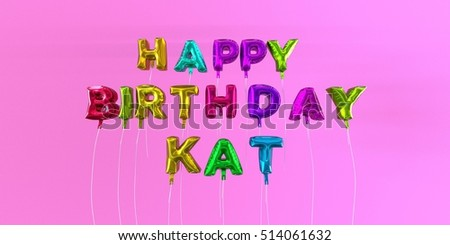 happy birthday kat Happy Birthday Kat Card Balloon Text Stock Illustration   Royalty  happy birthday kat