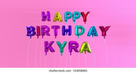 Happy Birthday Kyra Card With Balloon Text
