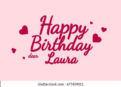 Happy Birthday Laura background, happy birthday card, happy birthday typography, illustration