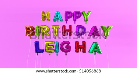 Happy Birthday Leigha Card With Balloon Text