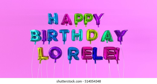 Happy Birthday Lorelei card with balloon text - 3D rendered stock image. This image can be used for a eCard or a print postcard.